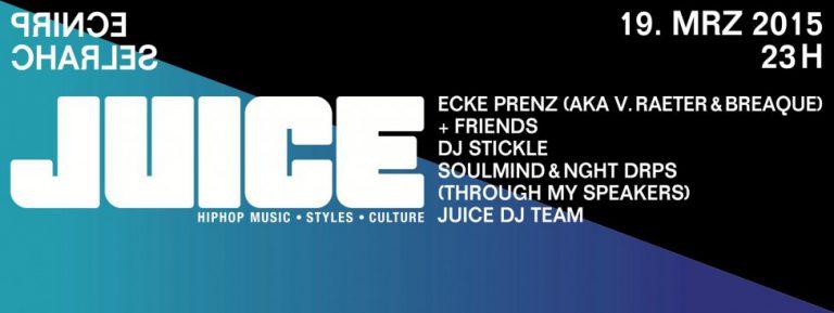 JUICE Party Vol. IX mit Ecke Prenz + Friends, DJ Stickle, Soulmind & NGHT DRPS
