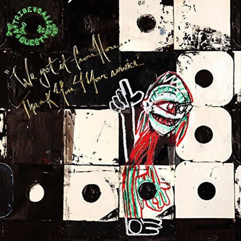 A Tribe Called Quest – We Got It From Here …  Thank You 4 Your Service // Review
