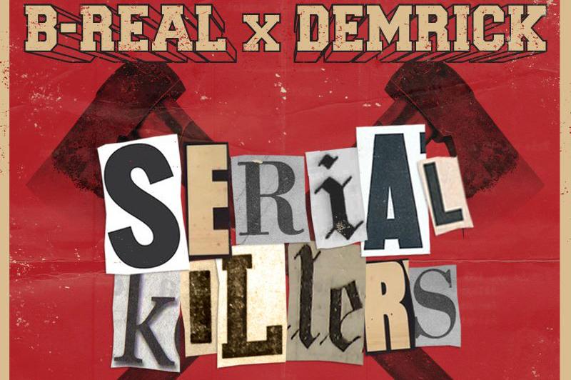 B-Real_Demrick_Serial Killers2