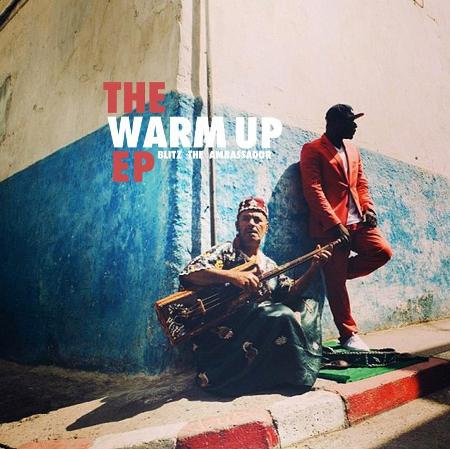 Blitz The Ambassador – The Warm Up EP