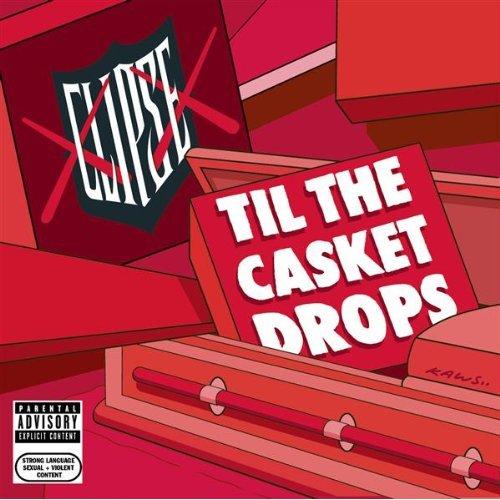 Clipse_Til-The-Casket-Drops