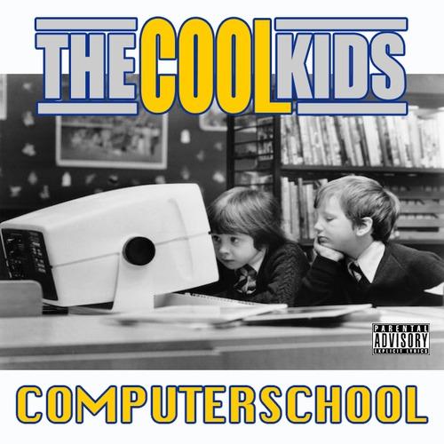 The Cool Kids – Computer School / Chop [Track]