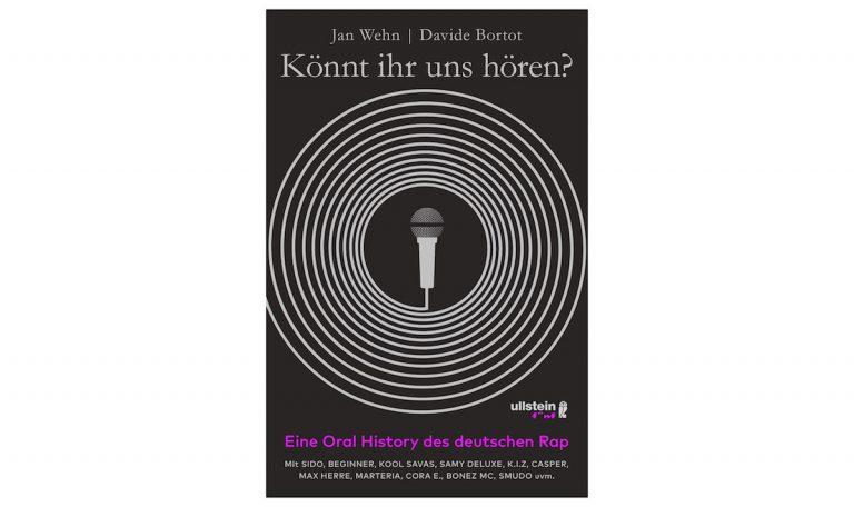 Jan Wehn und Davide Bortot veröffentlichen »'Könnt Ihr uns hören?': Eine Oral History des deutschen Rap« // News