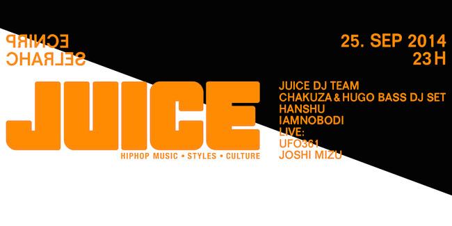 JUICE Party Vol. VI mit Chakuza & Hugo Bass, UFO361, Joshi Mizu, IAMNOBODI und DJ Hanshu