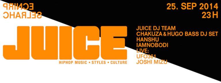 JUICE Party Vol. VI mit Chakuza & Hugo Bass, Joshi Mizu, UFO361, IAMNOBODI & DJ Hanshu