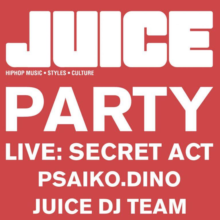 JUICE Party mit Psaiko.Dino & Secret Live Act [Verlosung]