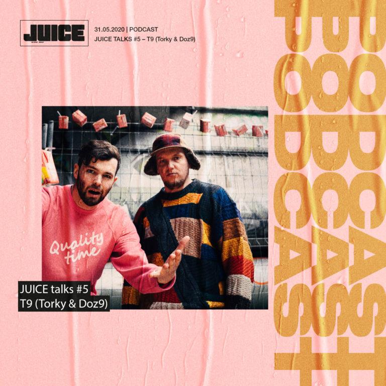 JUICE Talks #5 – T9 (Torky & Doz9) über Pornos, Udo Lindenberg und »90/10« // Podcast