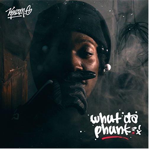 Kwam.E – Whut Da Phunk?! // Review