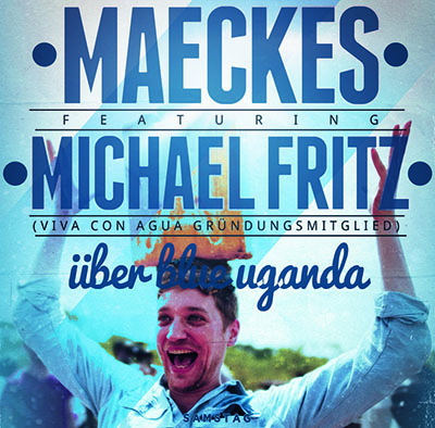 Viva con Agua: Maeckes feat. Michael Fritz – Vortrag über Blue Uganda