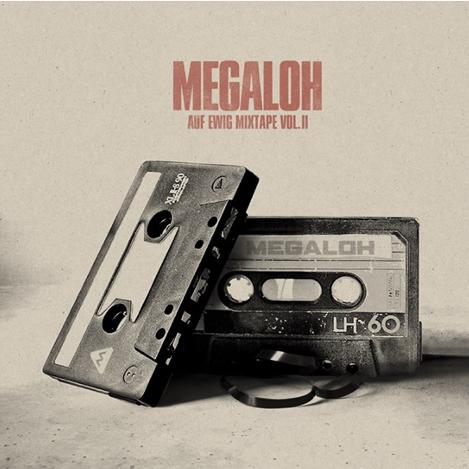 Megaloh – Auf ewig Mixtape 2 (Download)