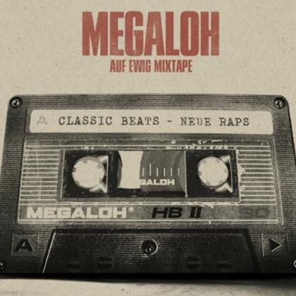 Megaloh – Auf ewig (Mixtape)