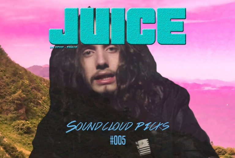JUICE Soundcloud Picks #005: Die besten Songs der letzten 2 Wochen // Playlist