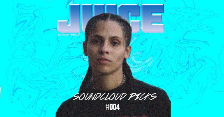 JUICE Soundcloud Picks #004: Die besten Songs der letzten 2 Wochen // Playlist