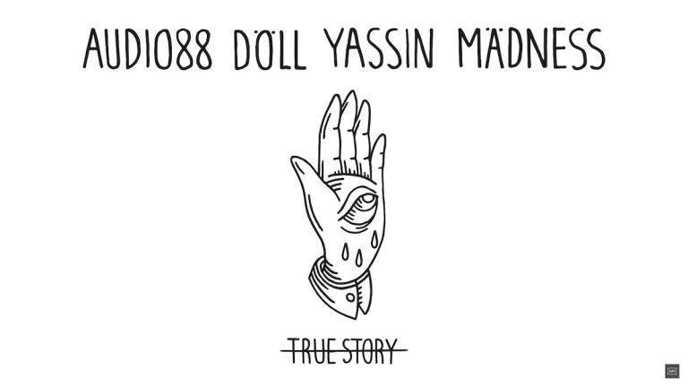Audio88, Döll, Yassin & Mädness – True Story // Track