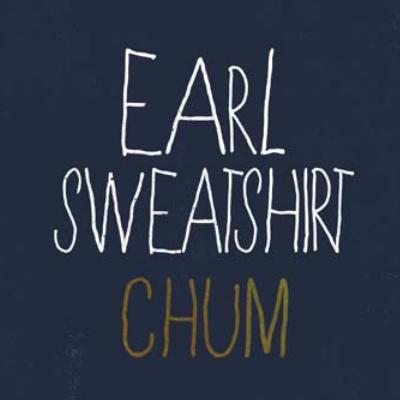 Earl Sweatshirt – »Chum«