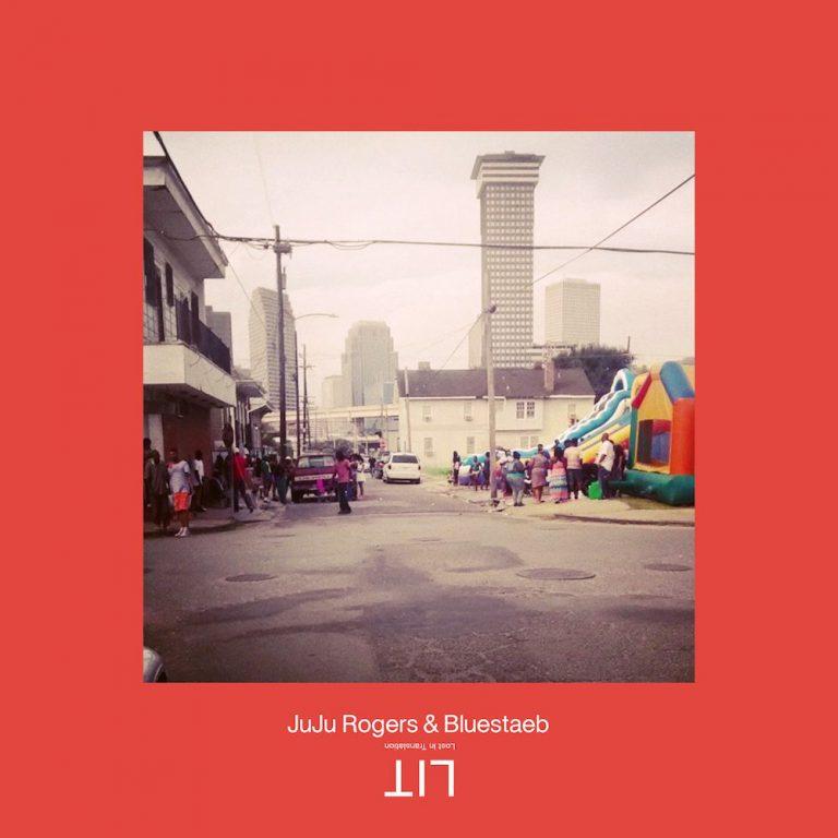 JuJu Rogers & Bluestaeb – LIT // Review