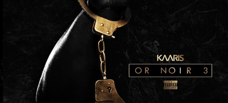 Kaaris – Or Noir Part 3 // Review