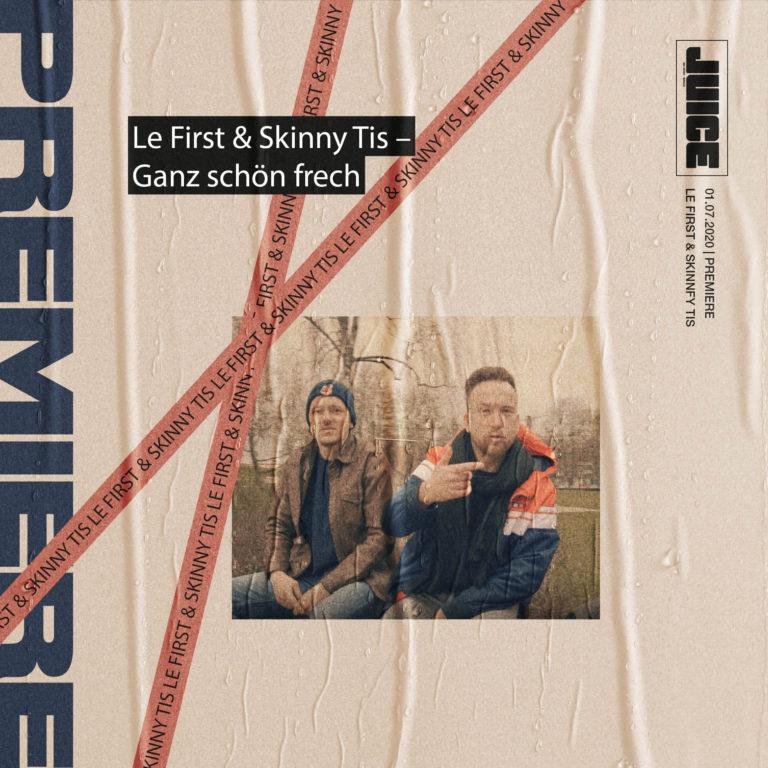 Le First & Skinnytis – Ganz schön frech // JUICE Premiere