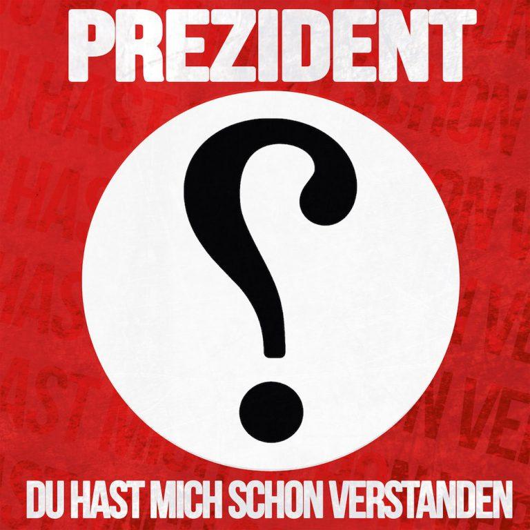 Prezident – Du hast mich schon verstanden // Review