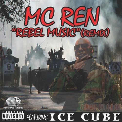 MC Ren feat. Ice Cube – Rebel Music (Remix) [Track]