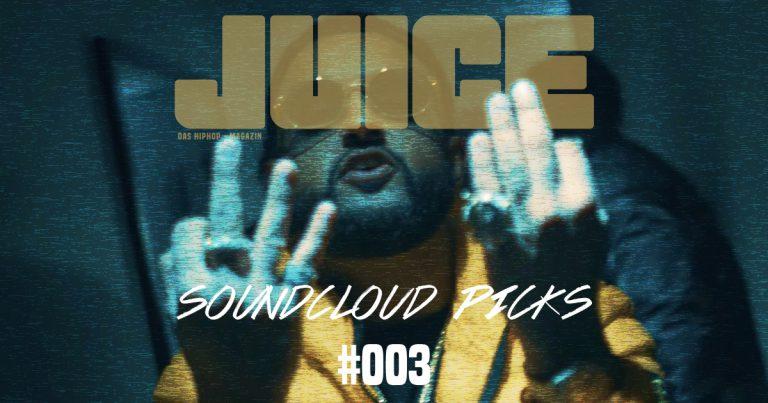 JUICE Soundcloud Picks #003: Die besten Songs der letzten 2 Wochen // Playlist