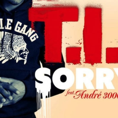 T.I. feat. André 3000 – Sorry